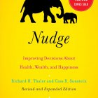 Nudge, by Richard H. Thaler and Cass R. Sunstein